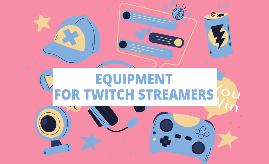 equipment for twitch streamers